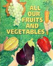 Cover of: All our fruits and vegetables