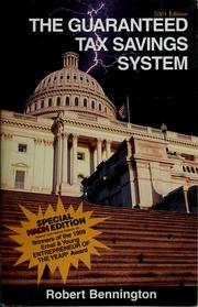 Cover of: The guaranteed tax savings system | Robert Bennington