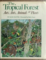 Cover of: The tropical forest: ants, ants, animals, & plants