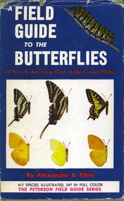 Cover of: A Field guide to the butterflies of North America, east of the great plains | Alexander Barrett Klots