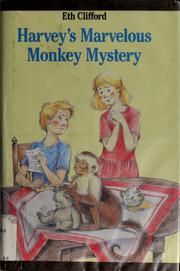 Cover of: Harvey's marvelous monkey mystery | Eth Clifford