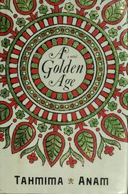 Cover of: A golden age | Tahmima Anam