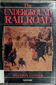 Cover of: The underground railroad | Shaaron Cosner