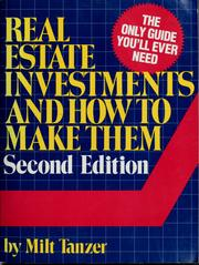 Cover of: Real estate investments and how to make them | Milt Tanzer