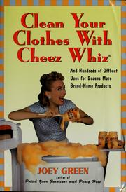 Cover of: Clean your clothes with Cheez Whiz