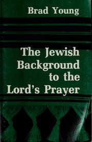 Cover of: The Jewish background to the Lord's prayer