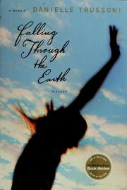 Cover of: Falling through the earth | Danielle Trussoni