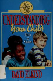Cover of: Understanding your child from birth to sixteen