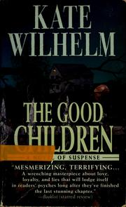 Cover of: The good children | Kate Wilhelm