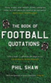 Cover of: The Book of Football Quotations | Philip Shaw