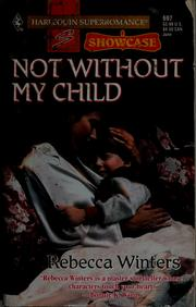 Cover of: Not without my child | Rebecca Winters