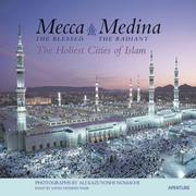 Cover of: Mecca, The Blessed, Medina, The Radiant | Seyyed Hossein Nasr