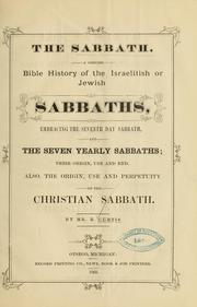 Cover of: The Sabbath, A concise Bible history of the Israelitish or Jewish Sabbaths ...