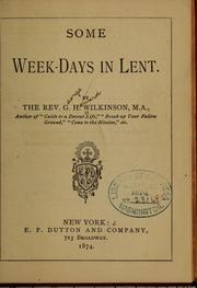 Cover of: Some week-days in Lent | Wilkinson, George Howard bp