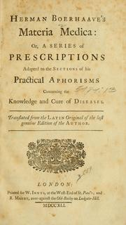 Cover of: Herman Boerhaave's Materia medica, or, A series of prescriptions adapted to the sections of his practical aphorisms concerning the knowledge and cure of diseases