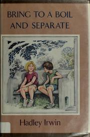 Cover of: Bring to a boil and separate