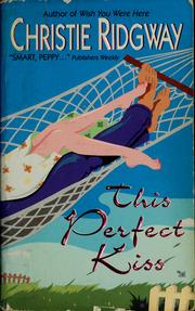 Cover of: This perfect kiss | Christie Ridgway