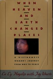 Cover of: When heaven and earth changed places | Le Ly Hayslip
