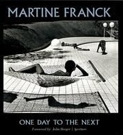 Cover of: Martine Franck: One Day To The Next (Aperture Monograph)