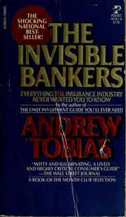 Cover of: The invisible bankers | Andrew P. Tobias