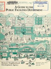 Cover of: A guide to the public facilities department | Boston (Mass.). Public Facilities Dept.
