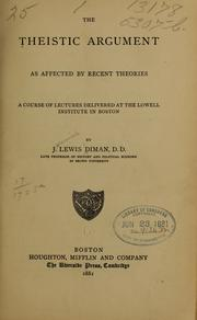 Cover of: The theistic argument as affected by recent theories | J. Lewis Diman