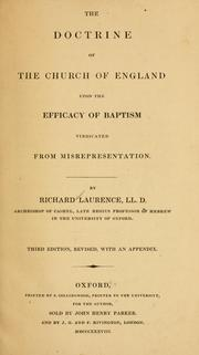 Cover of: The doctrine of the Church of England upon the efficacy of baptism vindicated from misrepresentation | Richard Laurence