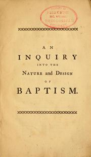 Cover of: An inquiry into the nature and design of baptism |