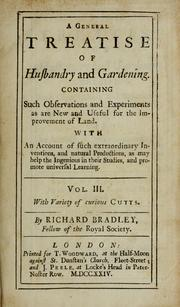 Cover of: A general treatise of husbandry and gardening | Richard Bradley