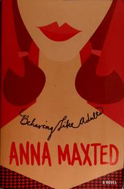 Cover of: Behaving like adults | Anna Maxted