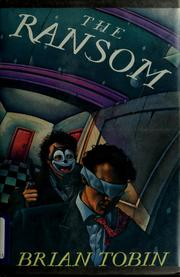 Cover of: The ransom | Brian Tobin, Brian Tobin