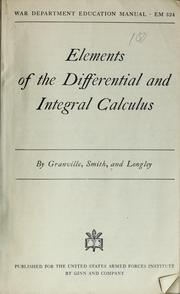 Cover of: Elements of the Differential and Integral Calculus | William A. Granville