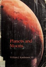 Planets and moons by William J. Kaufmann
