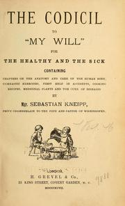 "Cover of: The codicil to ""my will"" for the healthy and the sick"