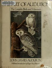 Cover of: The art of Audubon: the complete birds and mammals