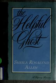 Cover of: The helpful ghost | Sheila Rosalynd Allen