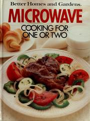 Cover of: Better homes and gardens microwave cooking for one or two