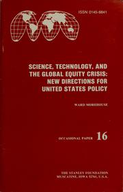 Cover of: Science, technology, and the global equity crisis | Morehouse, Ward