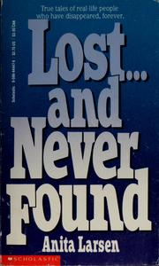 Cover of: Lost-- and never found | Anita Larsen