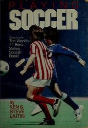 Cover of: Playing soccer | Ken Laitin