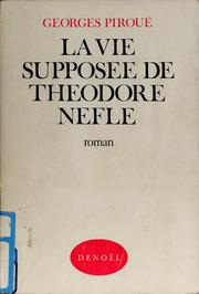 Cover of: La vie supposée de Théodore Nèfle