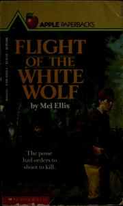 Cover of: Flight of the white wolf