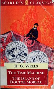 Cover of: The Time Machine / The Island of Doctor Moreau | H. G. Wells