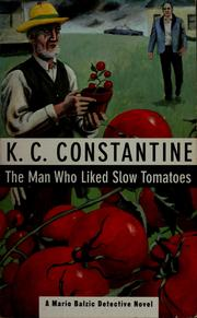 Cover of: The man who liked slow tomatoes