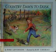Cover of: Country dawn to dusk | Riki Levinson