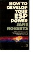 Cover of: How to develop your ESP power | Jane Roberts