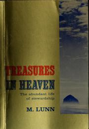 Cover of: Treasures in heaven | Mervel A. Lunn