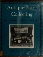 Cover of: Antique pistol collecting (1400-1860) | James Frith