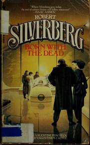 Cover of: Born with the dead | Robert Silverberg