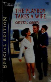 Cover of: The playboy takes a wife | Crystal Green